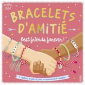Bracelets d'amitié ; best friends forever ! - Couverture - Format classique