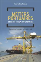 Métiers portuaires et focus sur la manutention - Couverture - Format classique