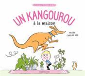 La compagnie des drôles de bêtes ; un kangourou à la maison - Couverture - Format classique