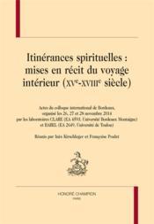 Itinérances spirituelles : mise en récit du voyage intérieur (XVe - XVIIIe siècles) - Couverture - Format classique
