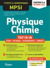 Physique-chimie MPSI : tout-en-un ; cours, synthèse, méthodes déaillées, exercices corrigés ; conforme à la réforme 2021 - Couverture - Format classique