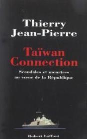 Taiwan Connection ; Scandales Et Meurtres Au Coeur De La Republique - Couverture - Format classique