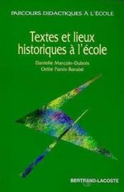 Textes Et Lieux Historiques A L'Ecole - Couverture - Format classique