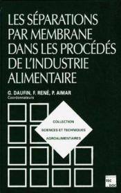 Les Separations Par Membrane Dans Les Procedes De L'Industrie Alimentaire (Collection Staa) - Couverture - Format classique