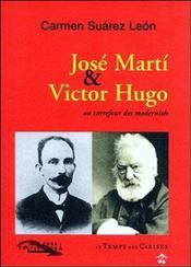 José Marti & Victor Hugo ; au carrefour des modernités - Intérieur - Format classique