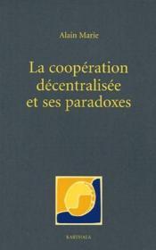 La coopération décentralisée et ses paradoxes - Couverture - Format classique