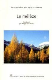 Le meleze ; les guides du sylviculteur - Couverture - Format classique