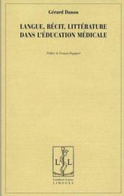 Langue, récit, littérature dans l'éducation médicale - Couverture - Format classique
