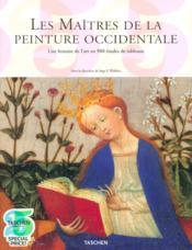 Les maîtres de la peinture occidentale ; une histoire de l'art en 900 études de tableaux - Couverture - Format classique
