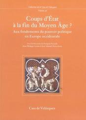 Coups d'etat a la fin du moyen age ? aux fondements du pouvoir politique en europe occidentale - Intérieur - Format classique