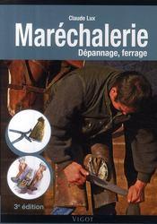 Maréchalerie ; dépannage, ferrage (3e édition) - Couverture - Format classique