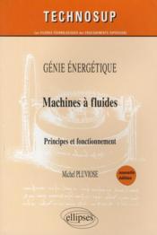 Génie énergétique ; machines à fluides ; principes et fonctionnement - Couverture - Format classique
