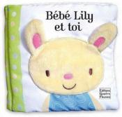 Bébé Lily et toi - Couverture - Format classique