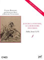 Jean de la Fontaine, le laboratoire des fables ; livres I à VI - Couverture - Format classique