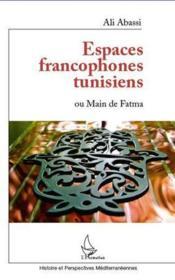 Espaces francophones tunisiens ou main de Fatma - Couverture - Format classique