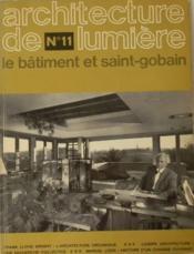 ARCHITECTURE DE LUMIERE. N° 11. Le bâtiment et Saint-Gobain. - Couverture - Format classique