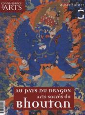 Connaissance Des Arts N.423 ; Au Pays Du Dragon ; Arts Sacrés Du Bhoutan - Couverture - Format classique