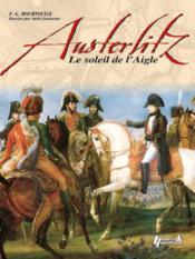 Austerlitz, le soleil de l'aigle - Couverture - Format classique