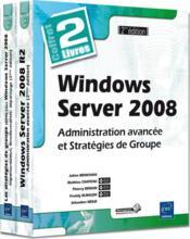 Windows Server 2008 ; administration avancée et stratégies de groupe (2e éditiion) ; coffret - Couverture - Format classique