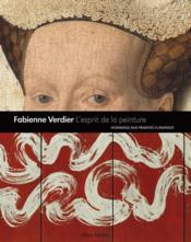 L'esprit de la peinture ; hommage aux maîtres flamands - Couverture - Format classique