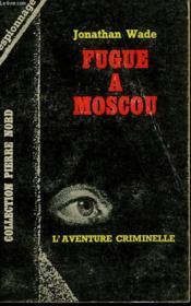 Fugue A Moscou. Collection L'Aventure Criminelle N° 189 - Couverture - Format classique