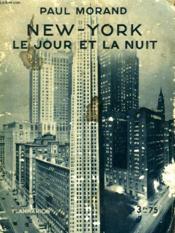 New-York Le Jour Et La Nuit. Collection : Hier Et Aujourd'Hui. - Couverture - Format classique