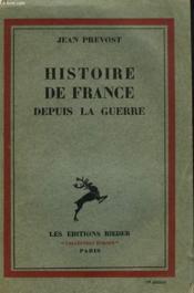 Histoire De France Depuis La Guerre - Couverture - Format classique