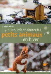 Nourrir et abriter les petits animaux en hiver - Couverture - Format classique