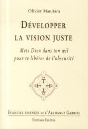 Developper la vision juste - evangile essenien t30 - Couverture - Format classique