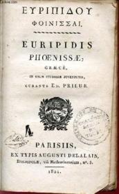Euripidis Phoenissae - Graece - In Usum Studiosae Juventutis - Curante Ed. Prieur. - Couverture - Format classique