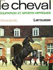 Le Cheval - Encylopedie De L'Equitation Et Des Sports Hippiques - Couverture - Format classique