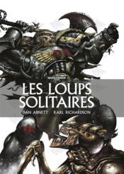 Warhammer 40.000 ; les loups solitaires - Couverture - Format classique