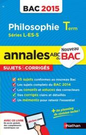 Annales bac 2015 philosophie term l-es-s sujets & corriges - Couverture - Format classique