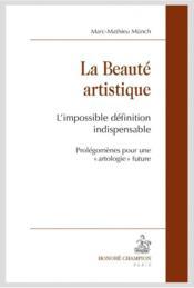 La beauté artistique ; l'impossible définition indispensable ; prolégomènes pour une