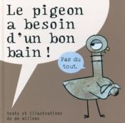 Le pigeon a besoin d'un bon bain! - Couverture - Format classique