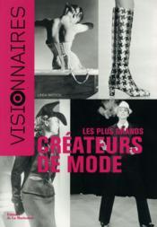 Visionnaires ; les plus grands créateurs de mode - Couverture - Format classique