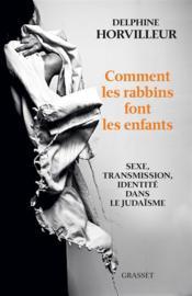 telecharger Comment les rabbins font les enfants – sexe, transmission, identite dans le judaisme livre PDF en ligne gratuit