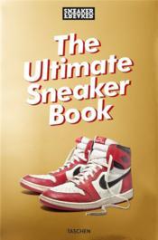 Sneaker Freaker ; the ultimate Sneaker book - Couverture - Format classique