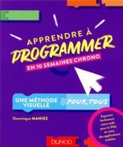 Apprendre à programmer en 10 semaines chrono ; une méthode visuelle pour tous - Couverture - Format classique