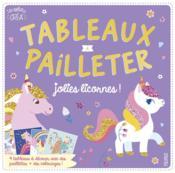 Tableaux à pailleter ; jolies licornes ! - Couverture - Format classique