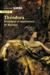 Théodora ; prostituée et impératrice de Byzance - Couverture - Format classique