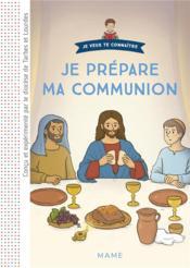 Je prépare ma communion ; document enfant - Couverture - Format classique