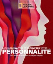 Mieux connaître et décrypter votre personnalité ; tests, études scientifiques et analyses d'experts - Couverture - Format classique