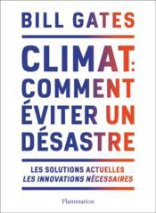 Climat : comment éviter un désastre ? les solutions actuelles, les innovations nécessaires - Couverture - Format classique