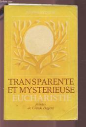 Tranparente Et Mysterieuse Eucharistie - Couverture - Format classique