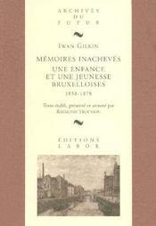 Mémoires inachevées ; une enfance et une jeunesse bruxelloise ; 1858-1878 - Intérieur - Format classique