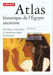 Atlas historique de l'Egypte ancienne ; de Thèbes à Alexandrie : la tumultueuse épopée des pharaons - Intérieur - Format classique