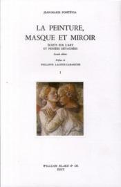 Écrits sur l'art et pensées détachées t.1 ; la peinture, masque et miroir (2e édition) - Couverture - Format classique