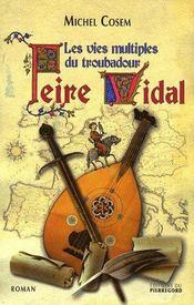 Peire Vidal ; les vies multiples du troubadour - Couverture - Format classique