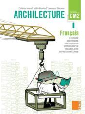 ARCHILECTURE ; livre de l'élève ; CM2 - Couverture - Format classique